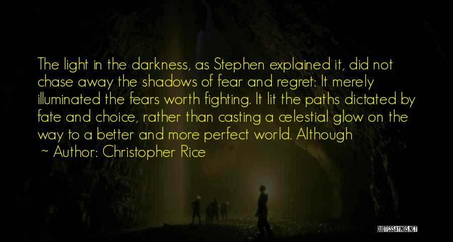 Choice Vs Fate Quotes By Christopher Rice