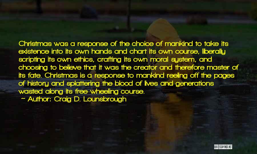 Choice Vs Fate Quotes By Craig D. Lounsbrough