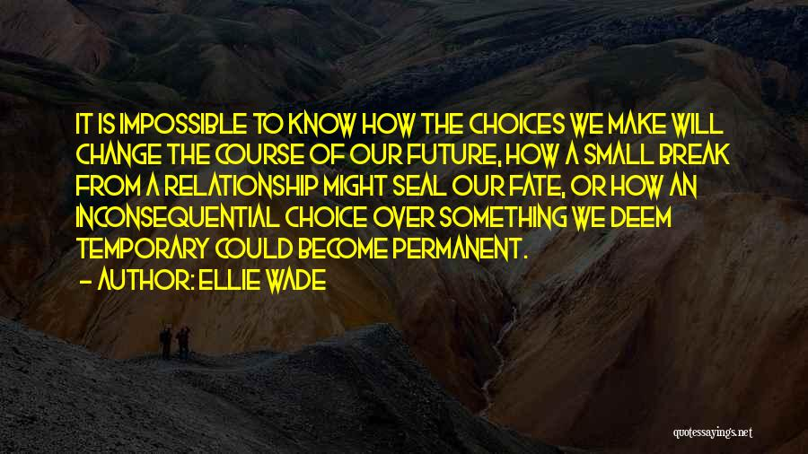 Choice Vs Fate Quotes By Ellie Wade