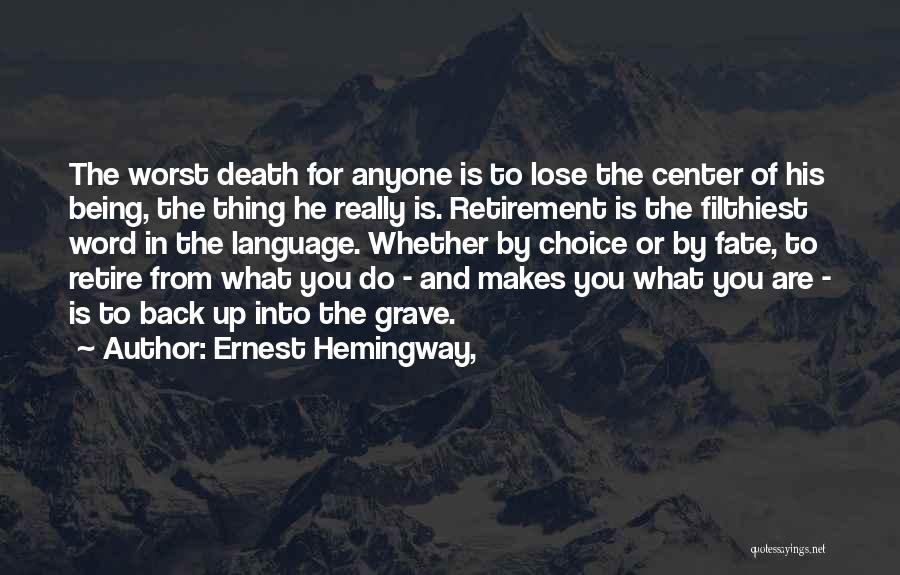 Choice Vs Fate Quotes By Ernest Hemingway,