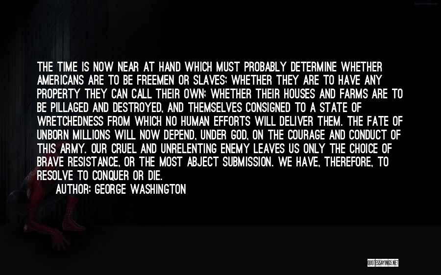 Choice Vs Fate Quotes By George Washington