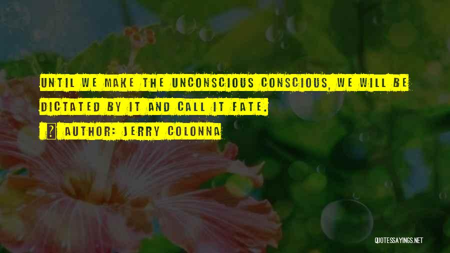 Choice Vs Fate Quotes By Jerry Colonna
