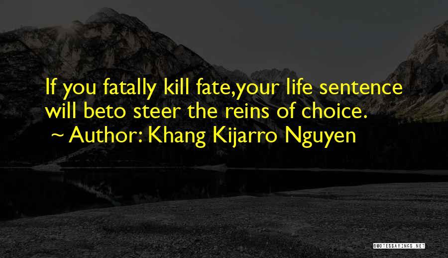 Choice Vs Fate Quotes By Khang Kijarro Nguyen