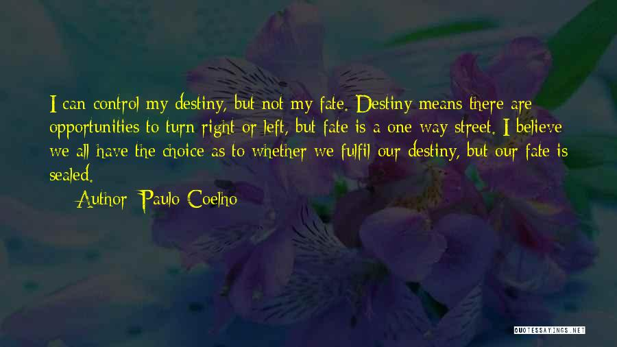 Choice Vs Fate Quotes By Paulo Coelho