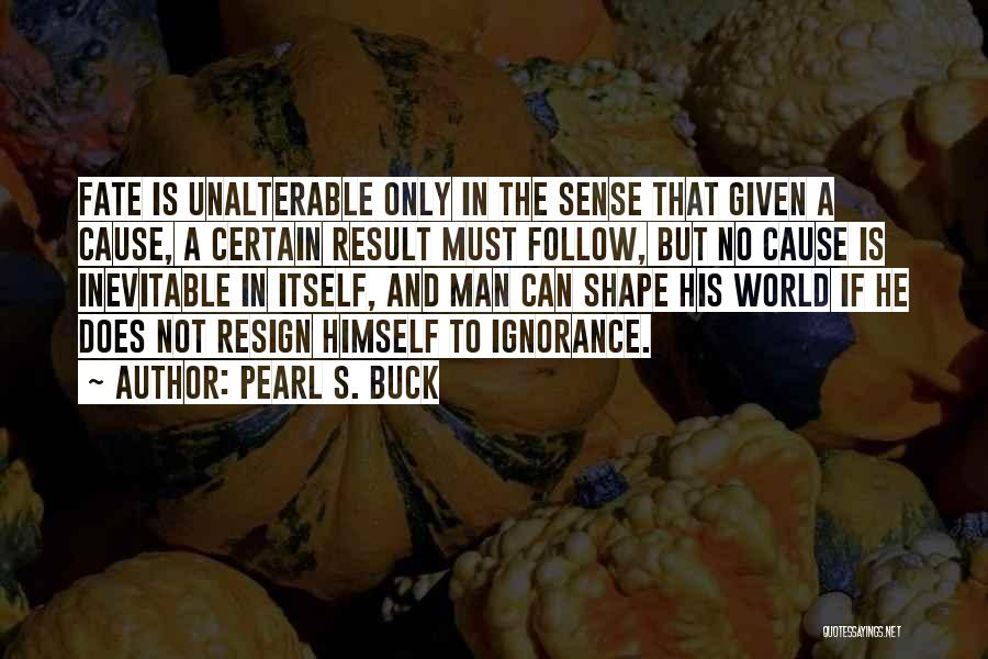 Choice Vs Fate Quotes By Pearl S. Buck