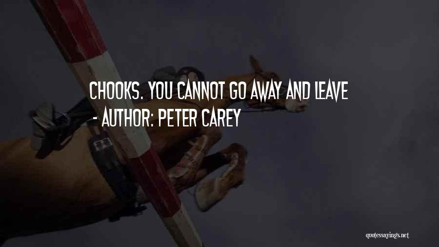 Chooks Quotes By Peter Carey