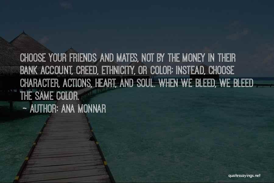 Choose Your Own Friends Quotes By Ana Monnar
