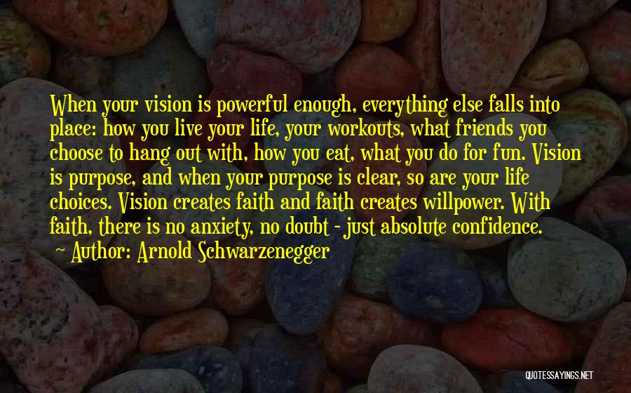 Choose Your Own Friends Quotes By Arnold Schwarzenegger