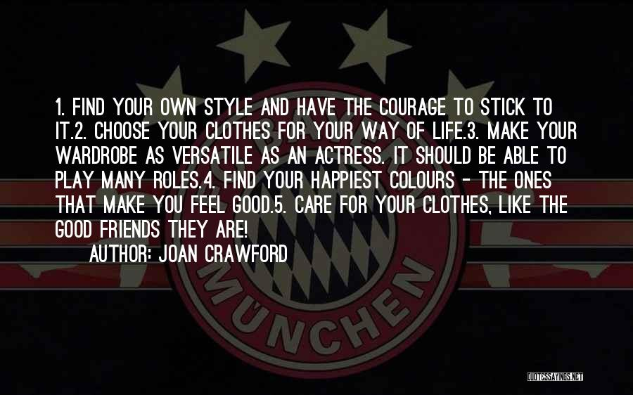 Choose Your Own Friends Quotes By Joan Crawford