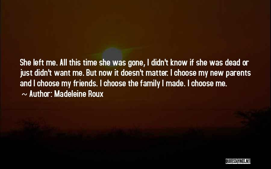 Choose Your Own Friends Quotes By Madeleine Roux