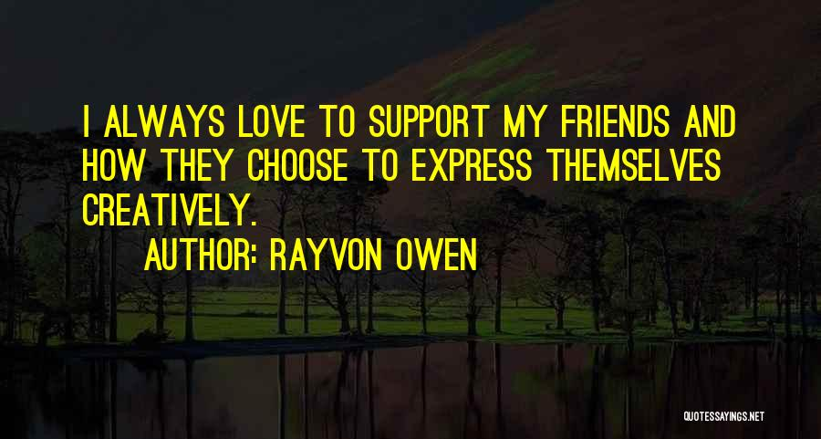 Choose Your Own Friends Quotes By Rayvon Owen