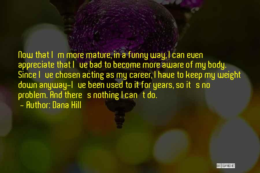 Chosen Career Quotes By Dana Hill