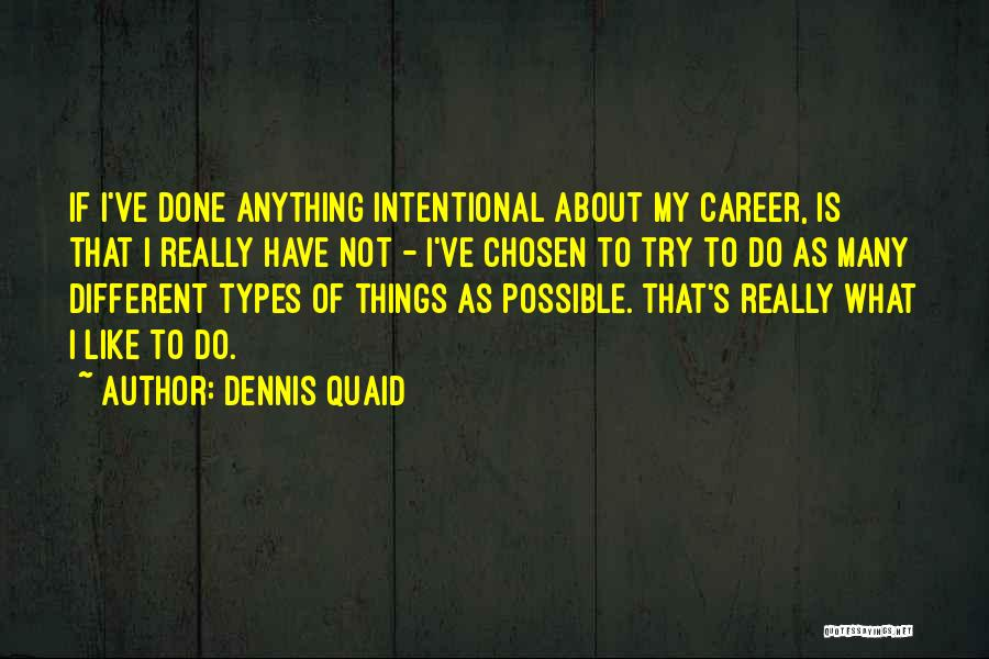 Chosen Career Quotes By Dennis Quaid