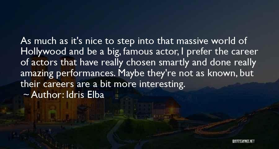 Chosen Career Quotes By Idris Elba