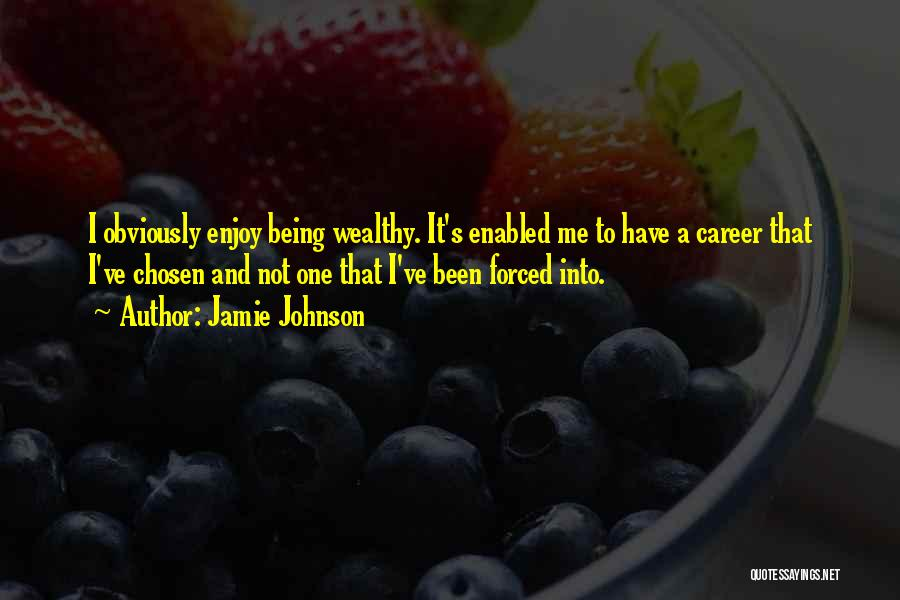 Chosen Career Quotes By Jamie Johnson