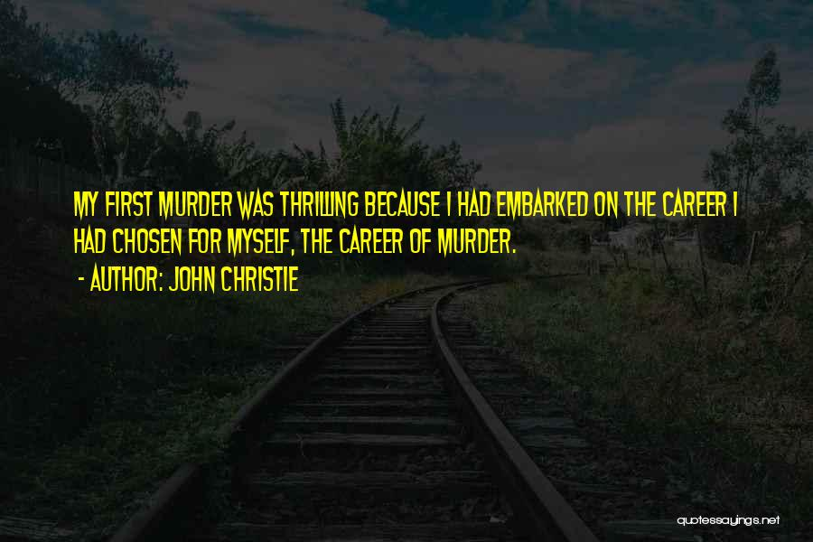 Chosen Career Quotes By John Christie