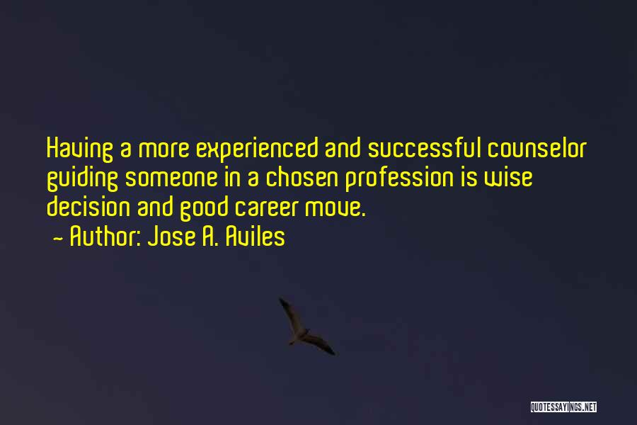 Chosen Career Quotes By Jose A. Aviles