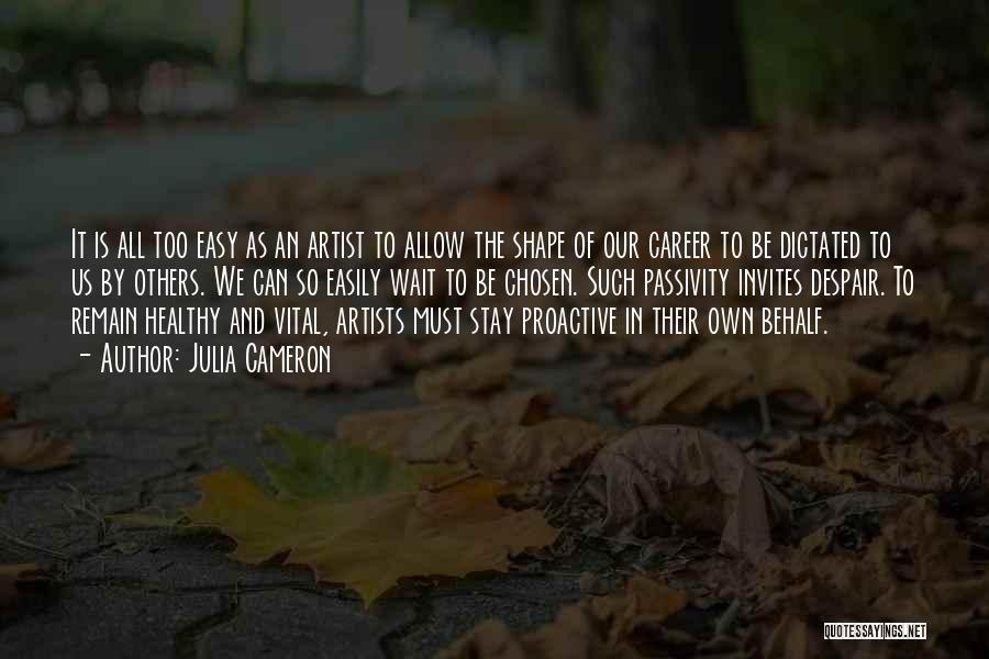 Chosen Career Quotes By Julia Cameron