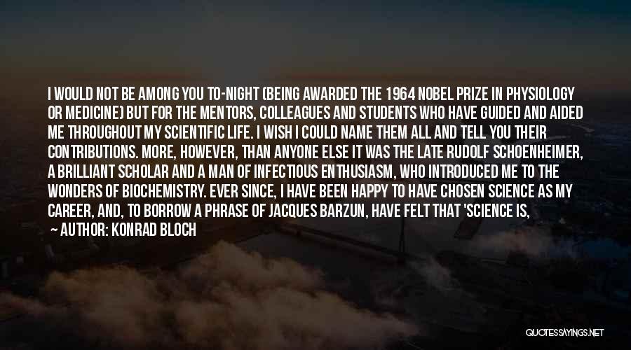 Chosen Career Quotes By Konrad Bloch