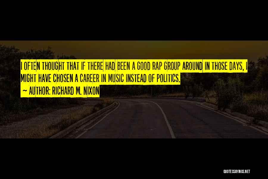 Chosen Career Quotes By Richard M. Nixon