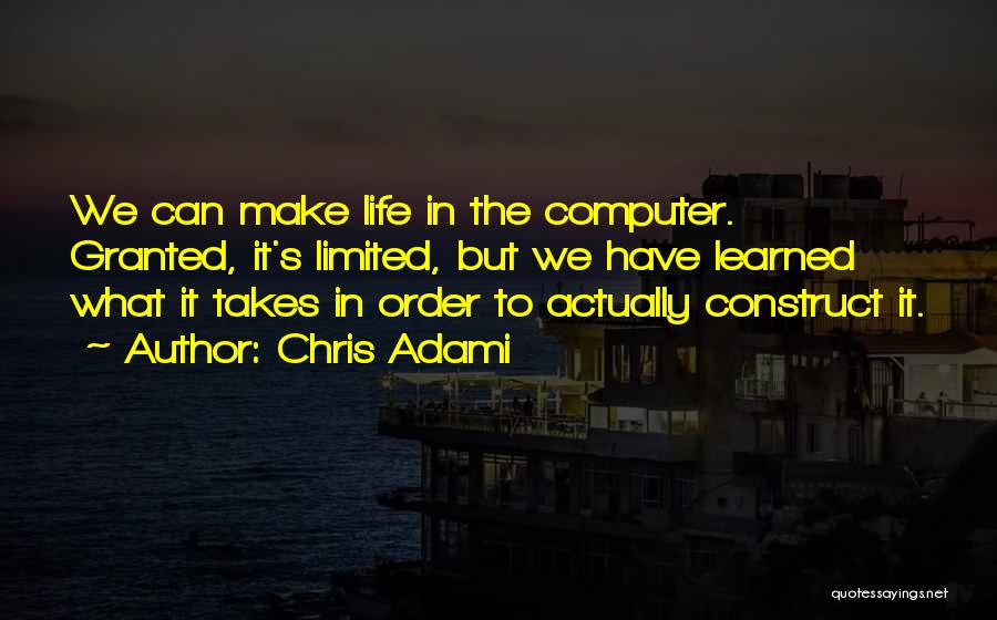 Chris Adami Quotes 837289