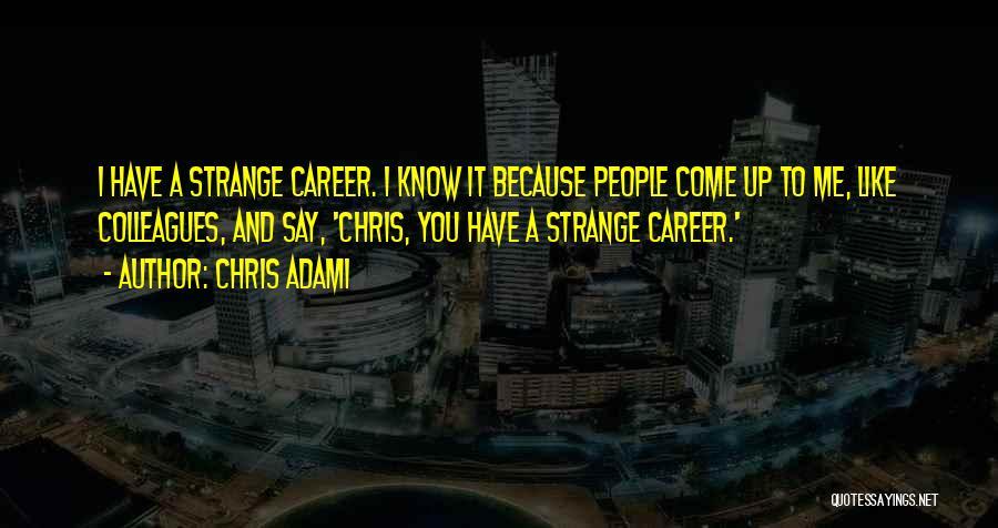 Chris Adami Quotes 971407