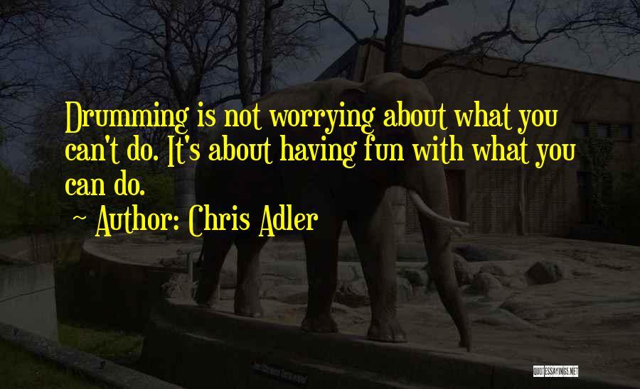 Chris Adler Quotes 727655