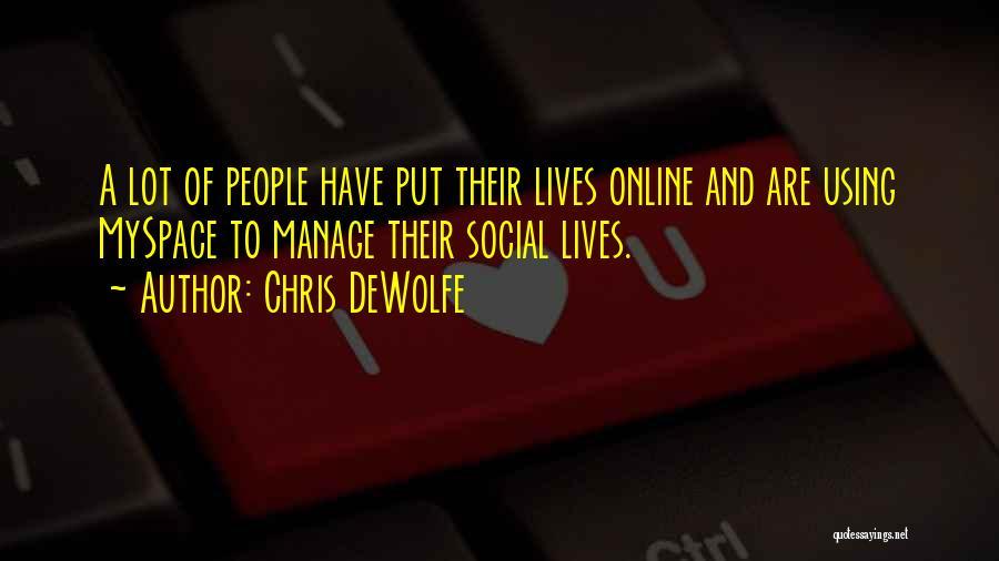 Chris DeWolfe Quotes 1498174