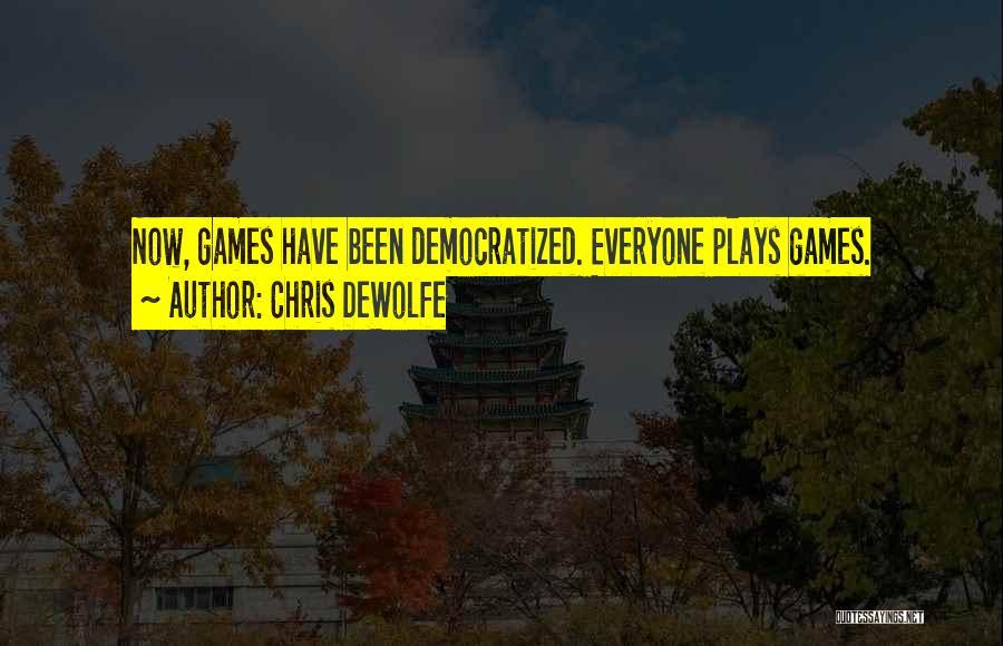 Chris DeWolfe Quotes 1687120