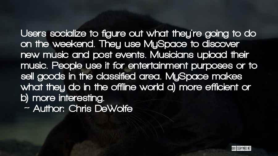 Chris DeWolfe Quotes 1781809