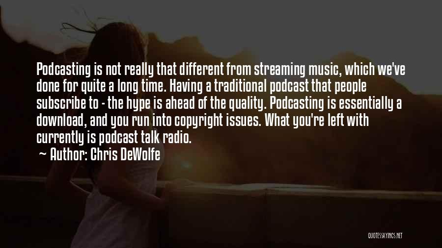 Chris DeWolfe Quotes 298057