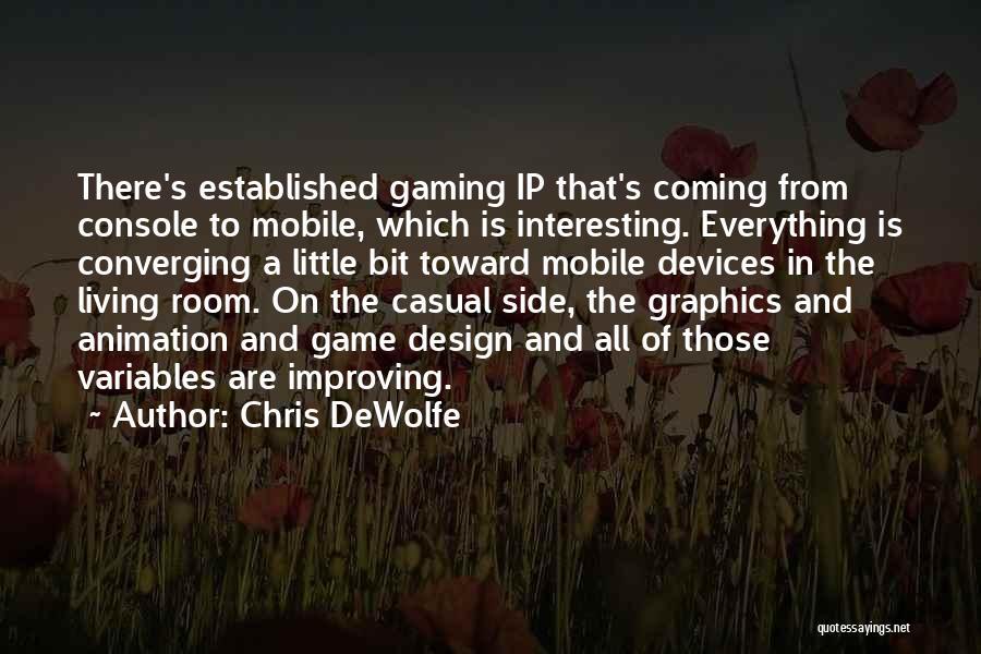 Chris DeWolfe Quotes 584627