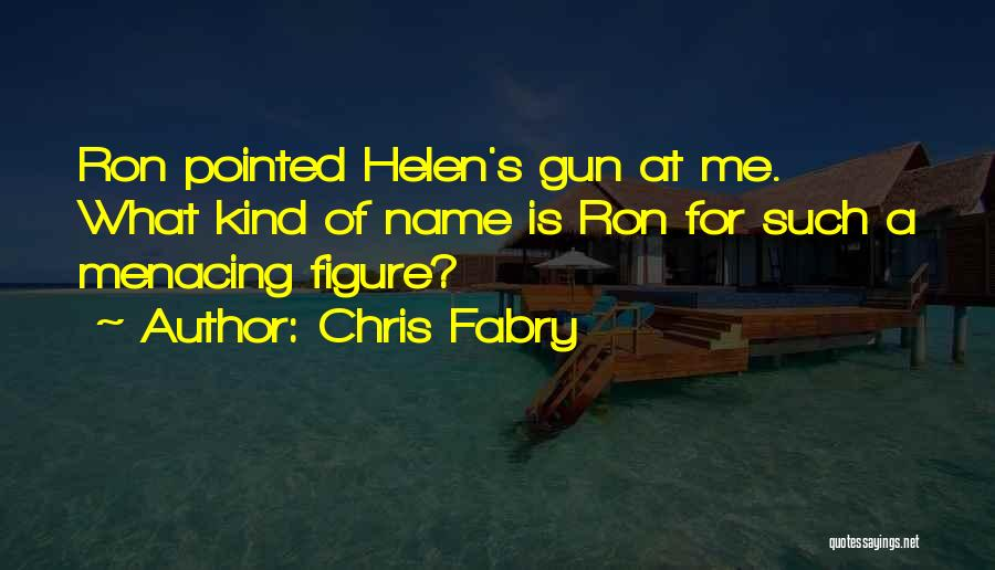 Chris Fabry Quotes 345389