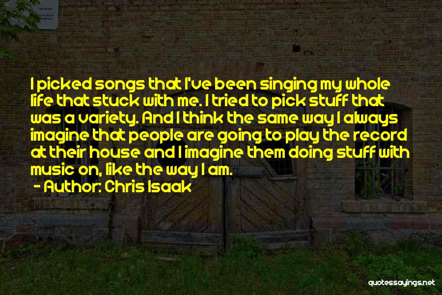Chris Isaak Song Quotes By Chris Isaak