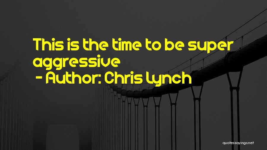 Chris Lynch Quotes 1423108