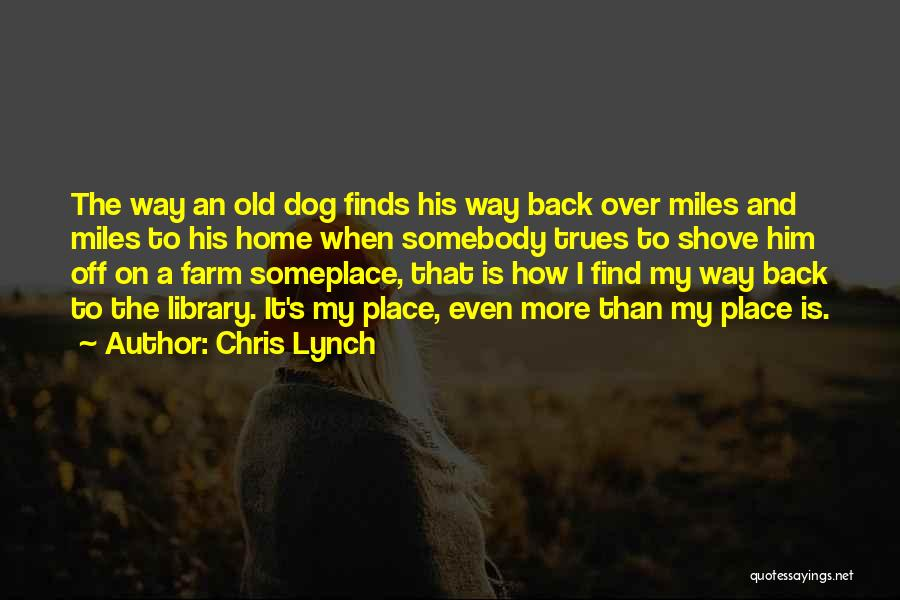 Chris Lynch Quotes 283684