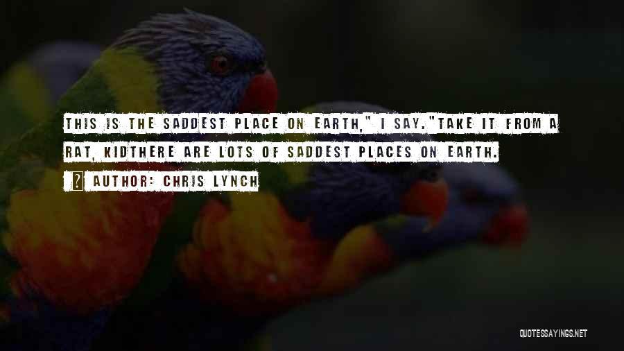 Chris Lynch Quotes 726235