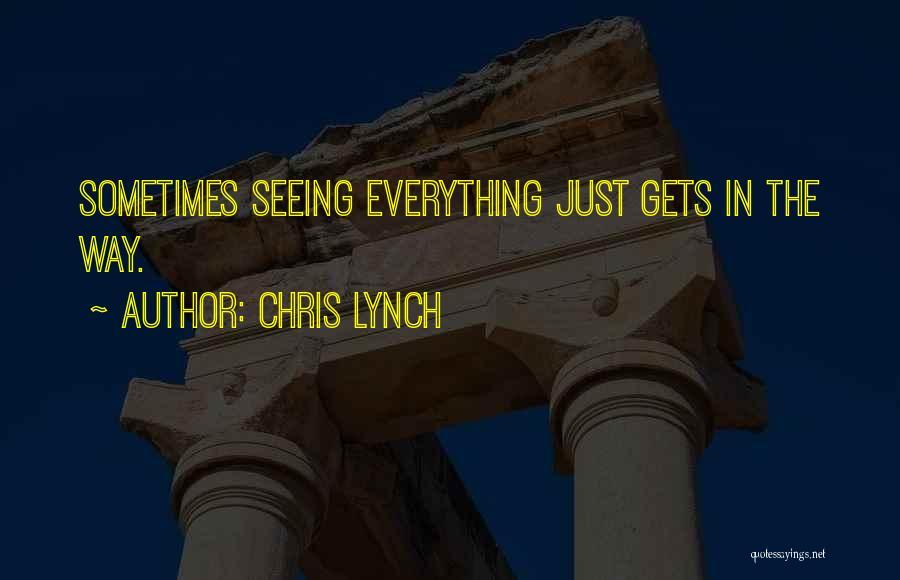 Chris Lynch Quotes 809546