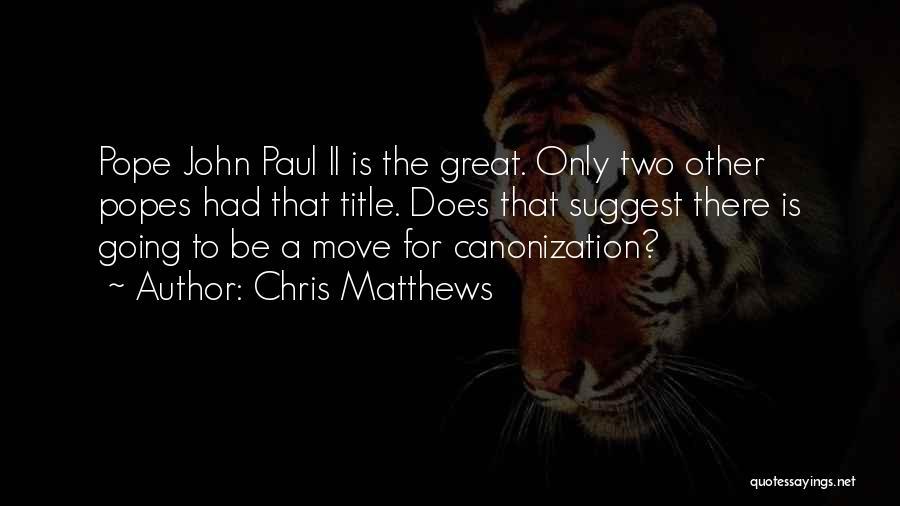 Chris Matthews Quotes 1116421
