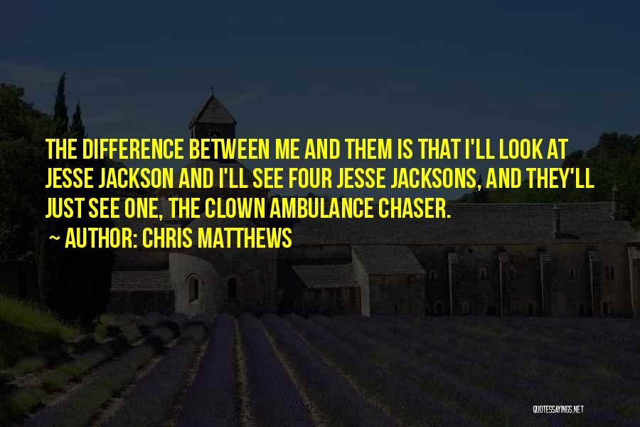 Chris Matthews Quotes 1164472