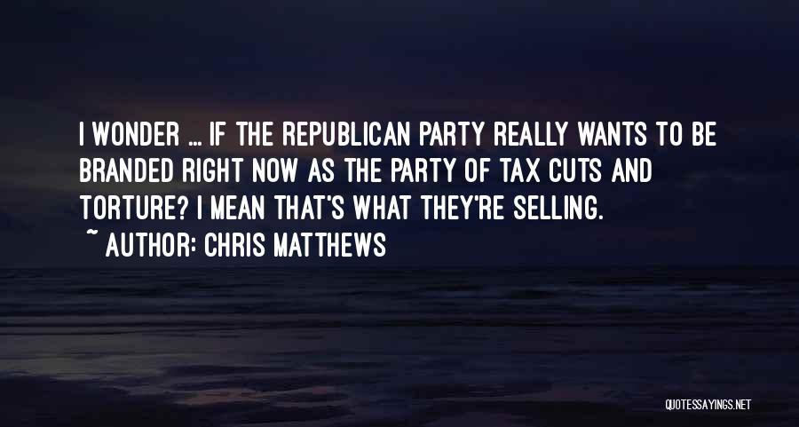 Chris Matthews Quotes 1178563