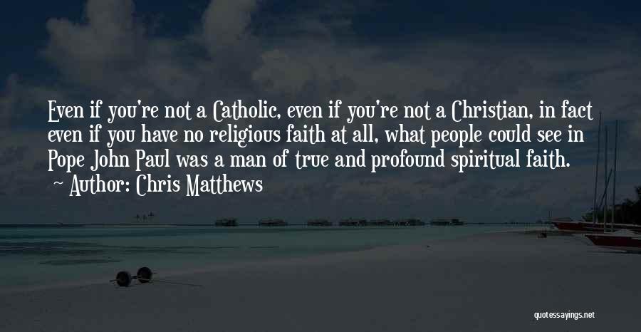 Chris Matthews Quotes 1182201