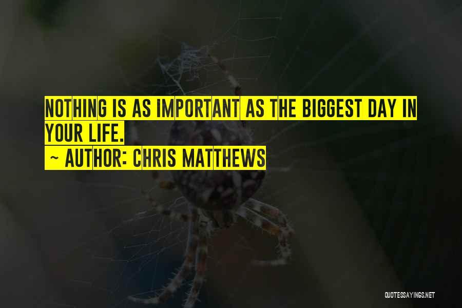 Chris Matthews Quotes 1308654