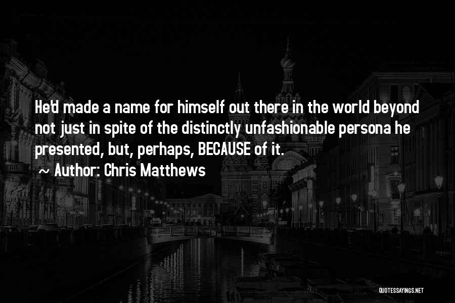 Chris Matthews Quotes 1346925