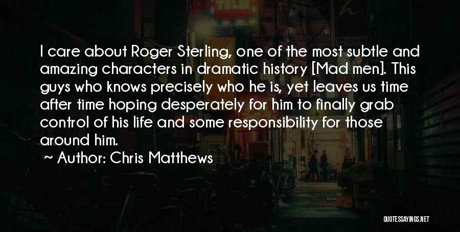 Chris Matthews Quotes 148973