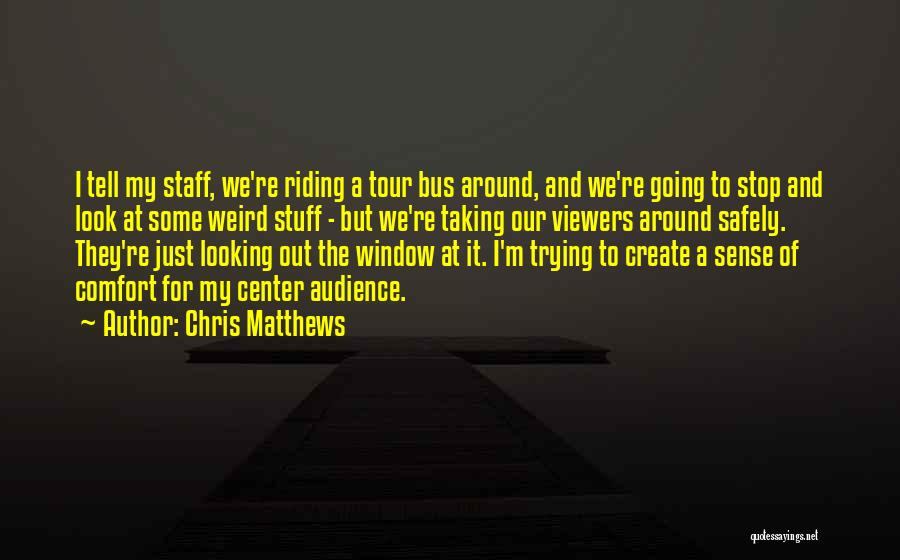 Chris Matthews Quotes 1595872