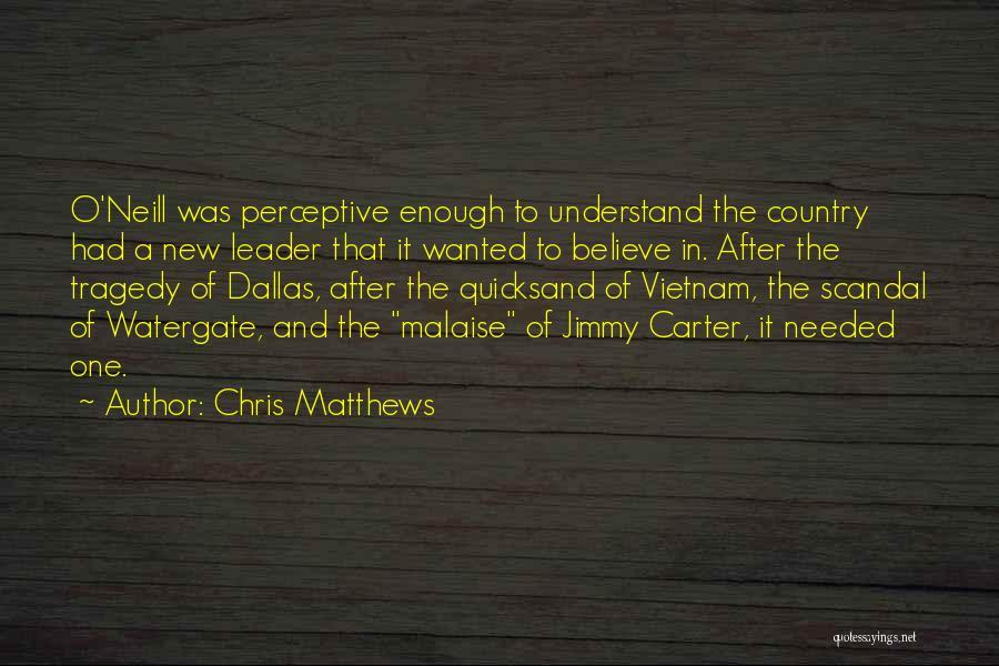 Chris Matthews Quotes 1628148