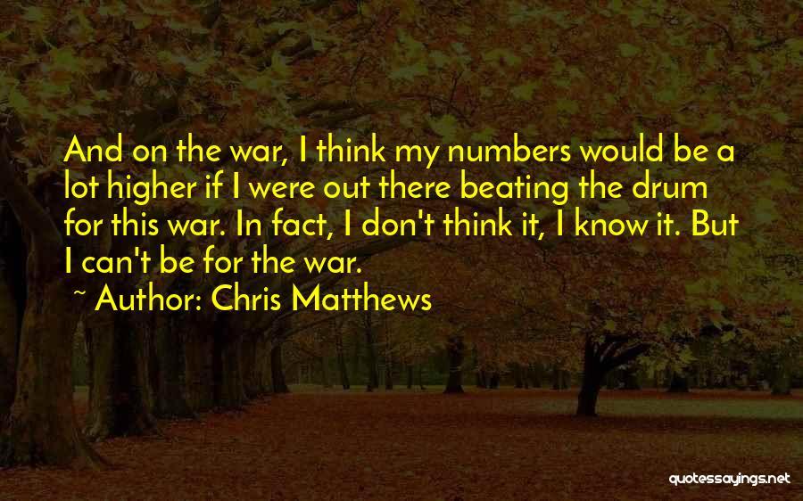 Chris Matthews Quotes 1704046
