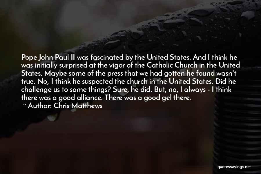 Chris Matthews Quotes 1724657