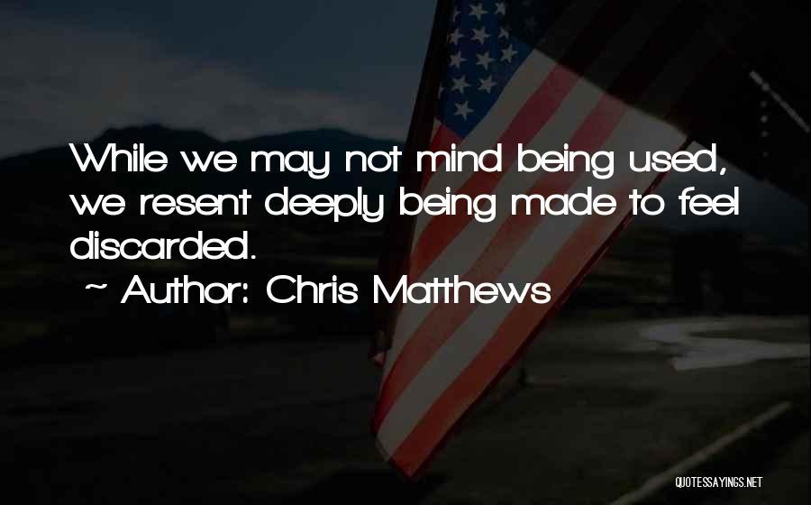 Chris Matthews Quotes 1753669